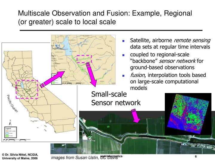 Multiscale Observation and Fusion: Example, Regional (or greater) scale to local scale