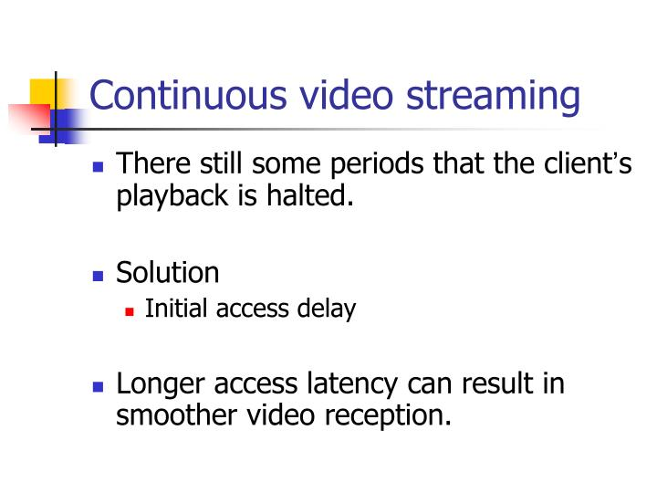 Continuous video streaming