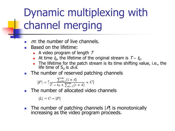 Dynamic multiplexing with channel merging