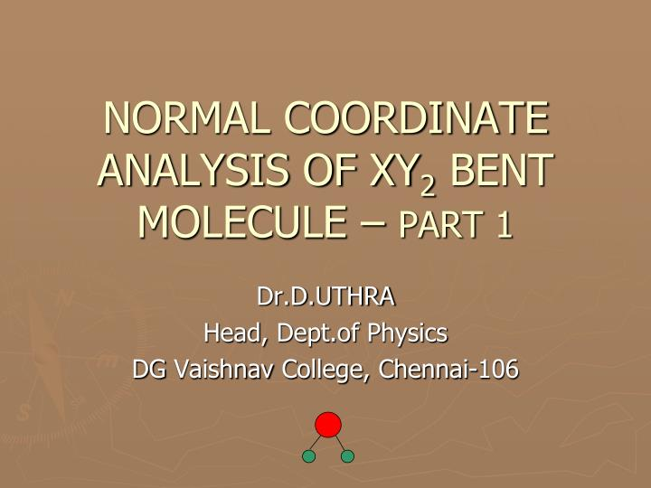 NORMAL COORDINATE ANALYSIS OF XY