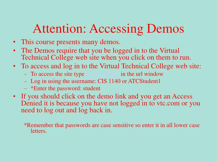 Attention: Accessing Demos