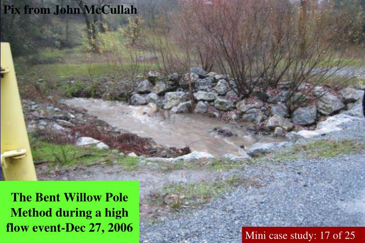 The Bent Willow Pole Method during a high flow event-Dec 27, 2006