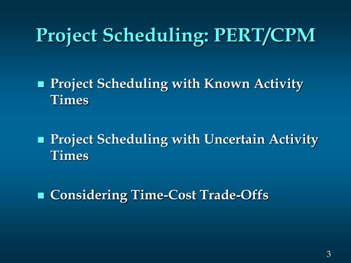 Project Scheduling: PERT/CPM