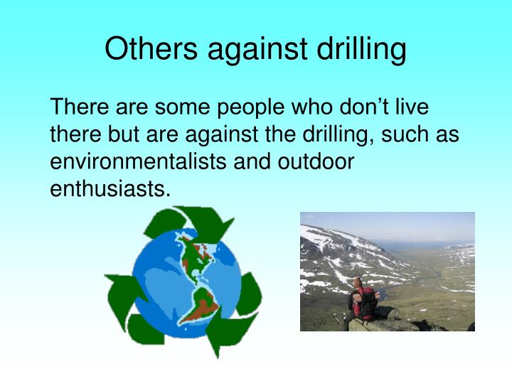 Others against drilling