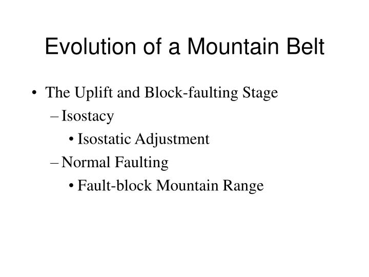 Evolution of a Mountain Belt