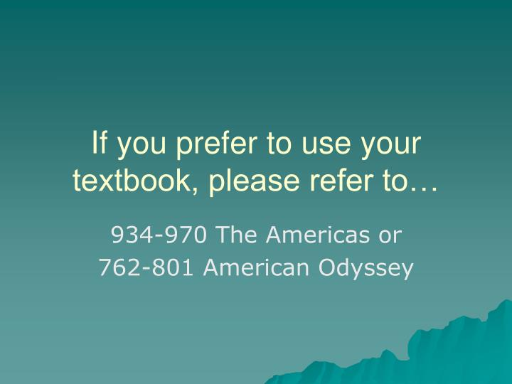 If you prefer to use your textbook, please refer to…