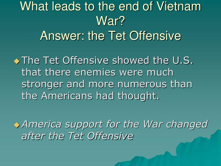 What leads to the end of Vietnam War?