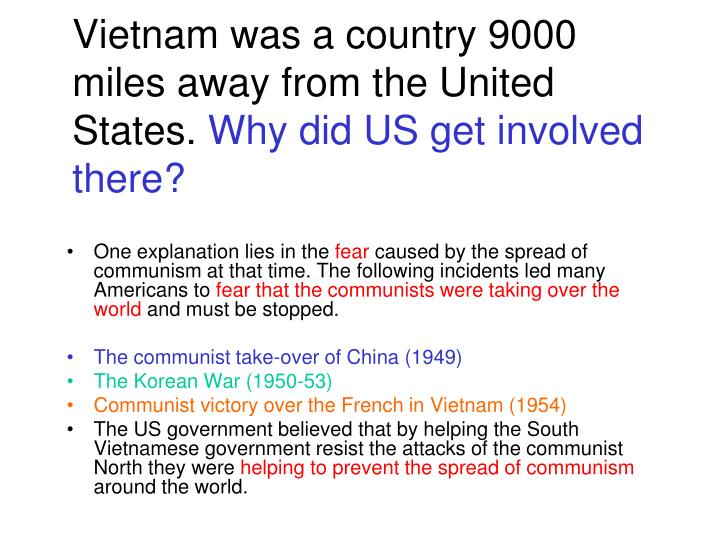 why did the us get involved in vietnam coursework Why did the usa get involved in vietnam things you need to include in your answer your introduction – how did the us first get involvedhow did the us first get.