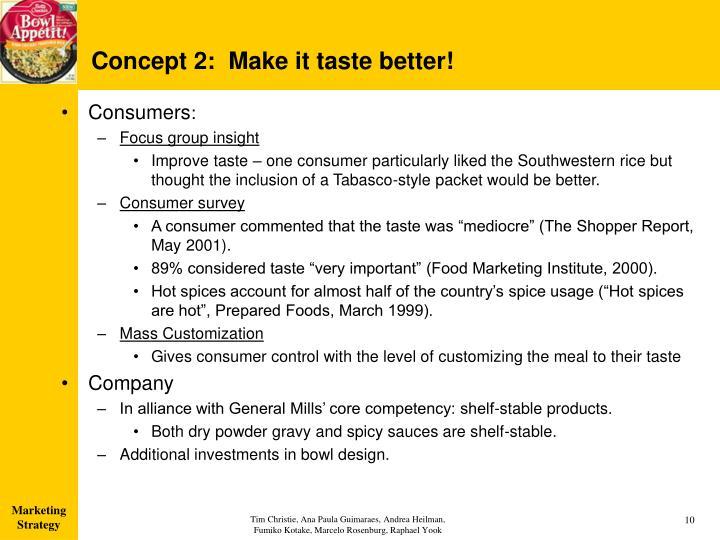 Concept 2:  Make it taste better!