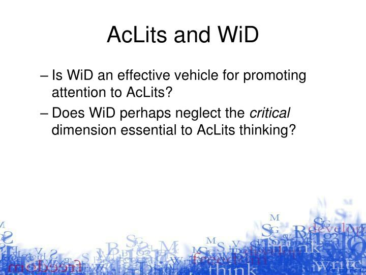 AcLits and WiD