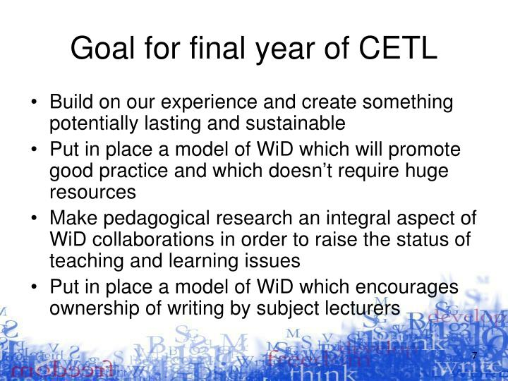 Goal for final year of CETL