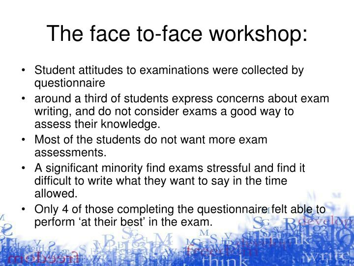 The face to-face workshop: