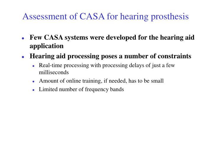 Assessment of CASA for hearing prosthesis