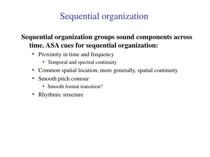 Sequential organization