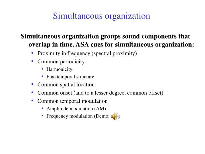 Simultaneous organization