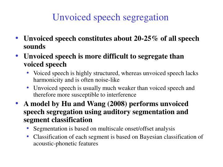 Unvoiced speech segregation