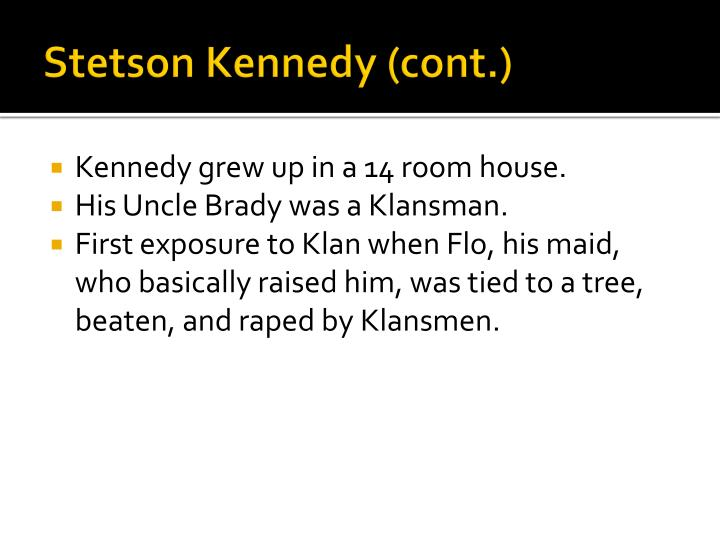 Stetson Kennedy (cont.)