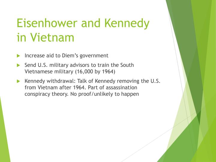 vietnam the eisenhower and kennedy years The cia covert operation had been formulated and approved under president eisenhower relying  vietnam kennedy  presidencies of john f kennedy.