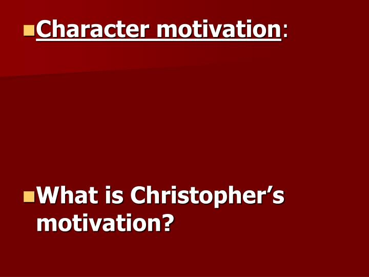 Character motivation