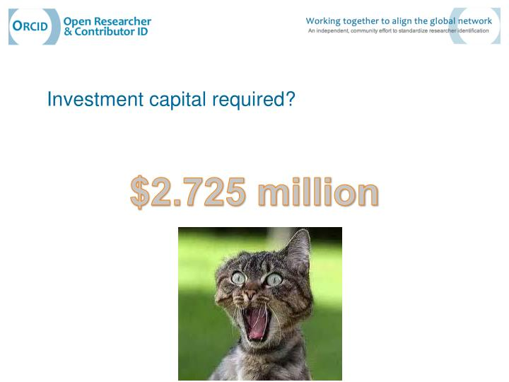 Investment capital required?