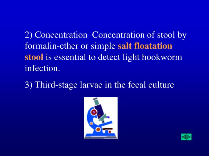 2) Concentration  Concentration of stool by formalin-ether or simple