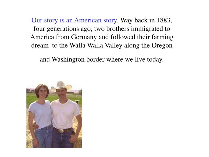 Our story is an American story.