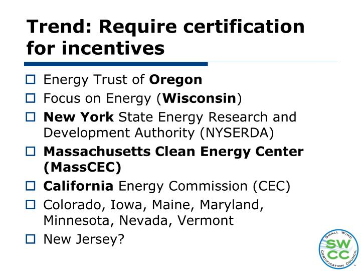 Trend: Require certification for incentives