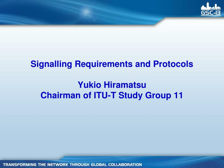Signalling Requirements and Protocols