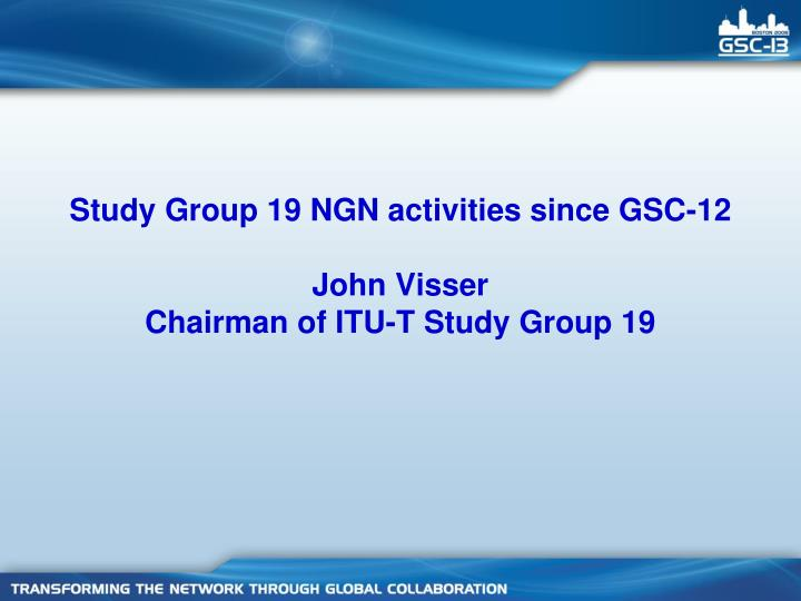 Study Group 19 NGN activities since GSC-12