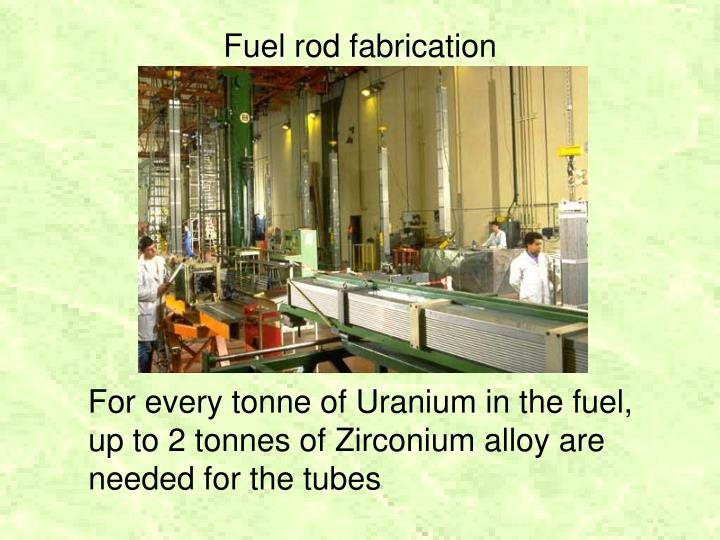 Fuel rod fabrication