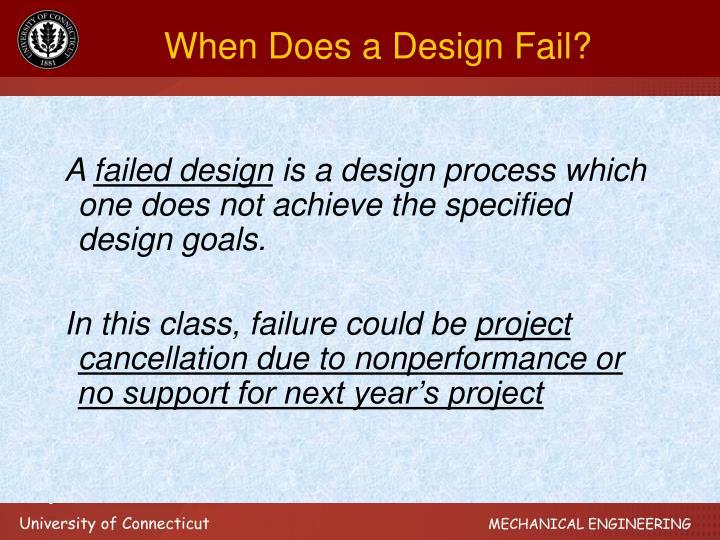 When Does a Design Fail?