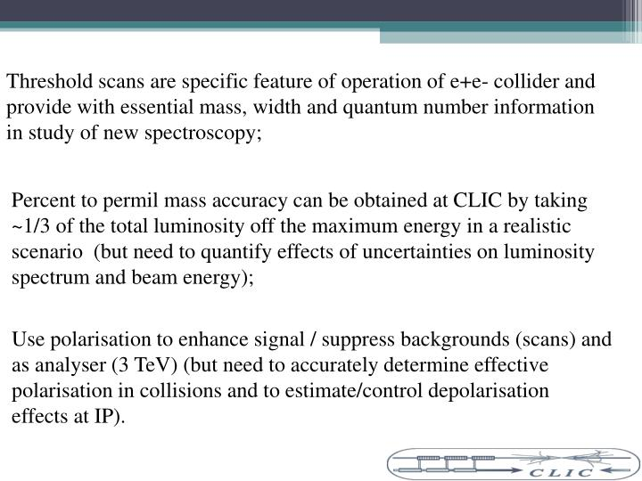 Threshold scans are specific feature of operation of e+e- collider and