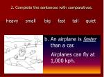 2 complete the sentences with comparatives1