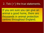 2 tick the true statements11