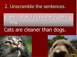 2 unscramble the sentences1