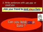 3 write sentences with can you or could you1