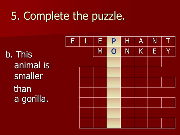 5. Complete the puzzle.
