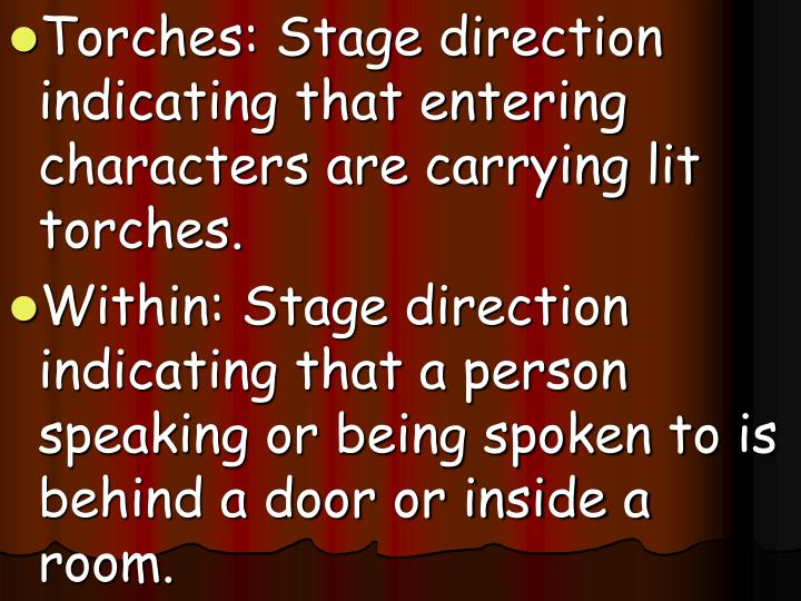 Torches: Stage direction indicating that entering characters are carrying lit torches.
