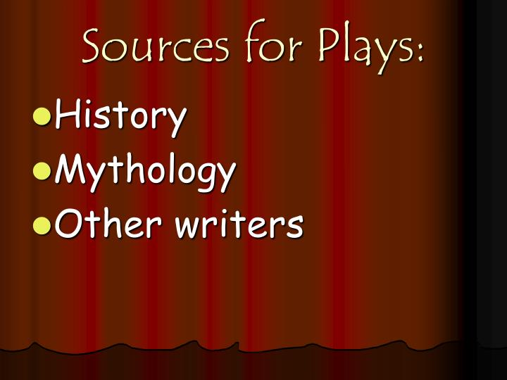 Sources for Plays: