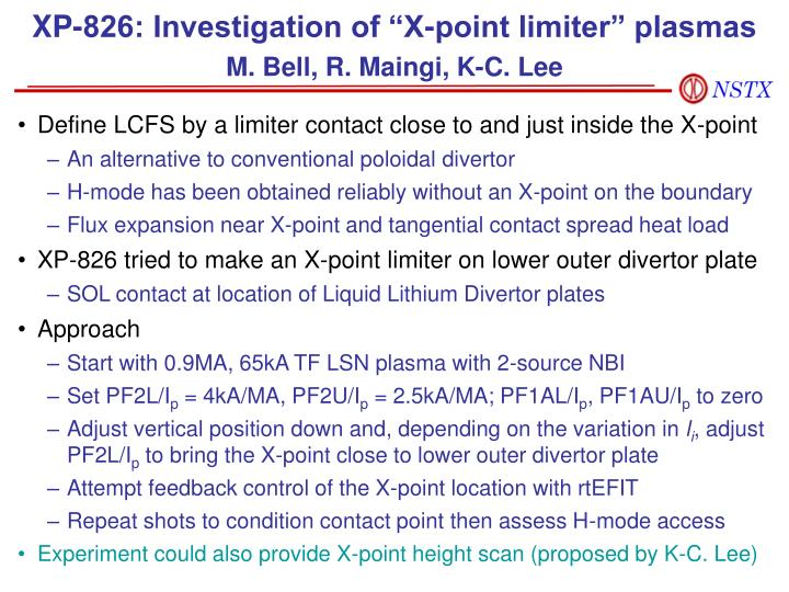 "XP-826: Investigation of ""X-point limiter"" plasmas"