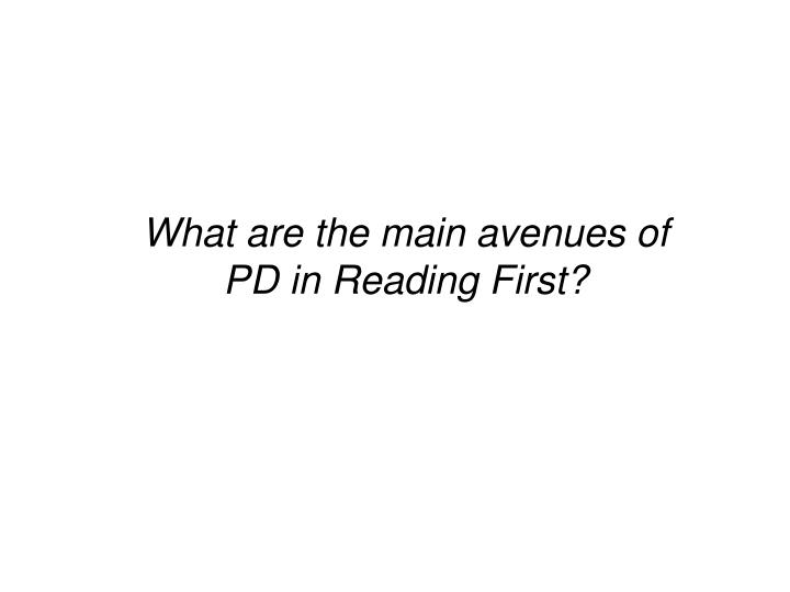 What are the main avenues of PD in Reading First?