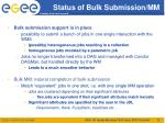 status of bulk submission mm