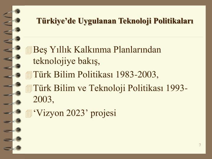 Türkiye'de Uygulanan Teknoloji Politikaları