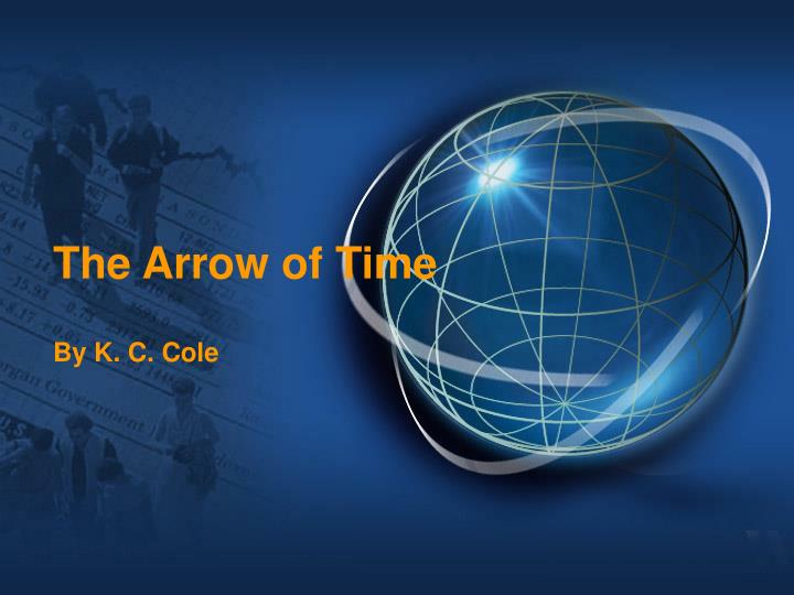 the arrow of time by k c cole Lyrics to arrow through my heart song by kimberly cole: don't waste my time ready for another round aim for the heart that's where it starts.