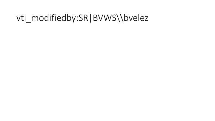 vti_modifiedby:SR|BVWS\\bvelez