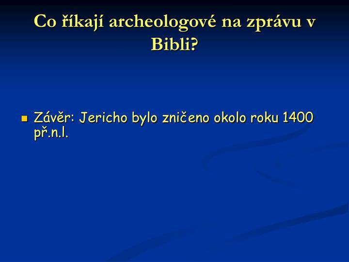 Co říkají archeologové na zprávu v Bibli?