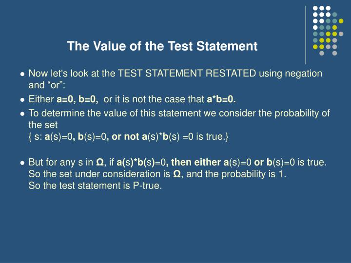 The Value of the Test Statement
