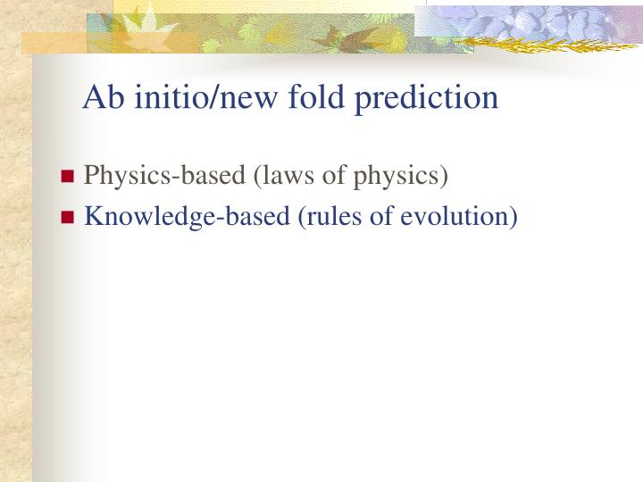 Ab initio/new fold prediction
