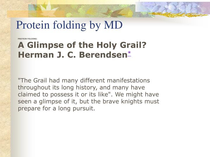 Protein folding by MD