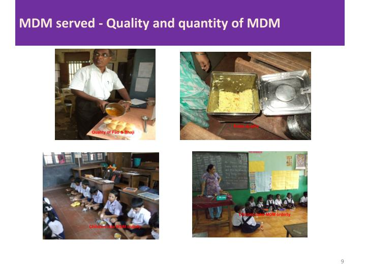 MDM served - Quality and quantity of MDM